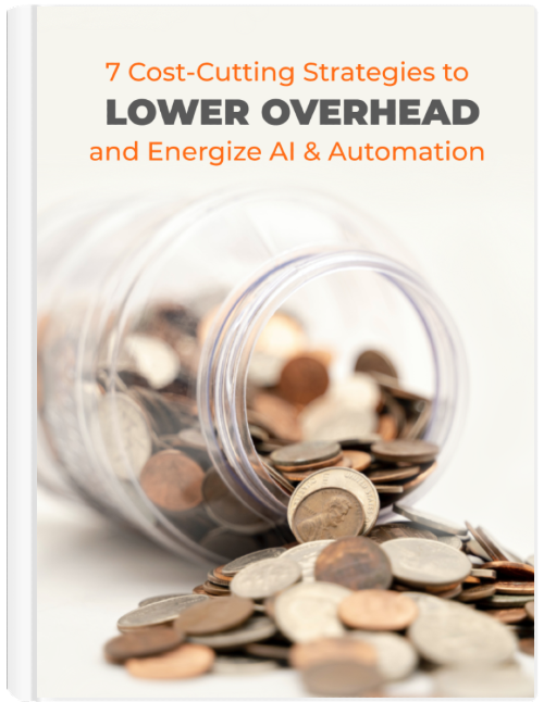7 Cost-Cutting Strategies to Lower Overhead and Energize AI & Automation